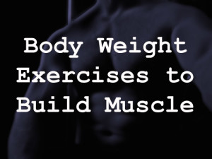 body weight exercises to build muscle